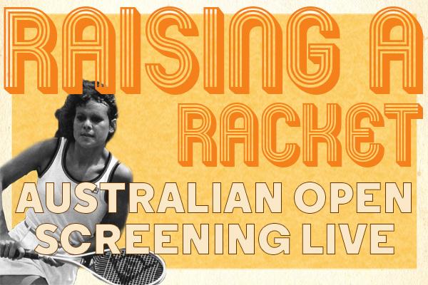 RAISING A RACKET – AUSTRALIAN OPEN TENNIS @ CORNER HOTEL