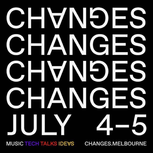 Looking to pursue a career in the music business? Just got a general interest into how everything works?  Industry conference @changesfestival returns in a few weeks time and is set to feature a whole bunch of great talks and events about all things music, tech, ideas and more. Get involved at changes.melbourne 